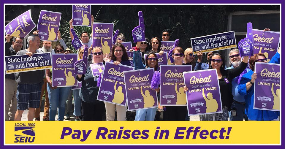 Pay raises in effect - SEIU Local 1000